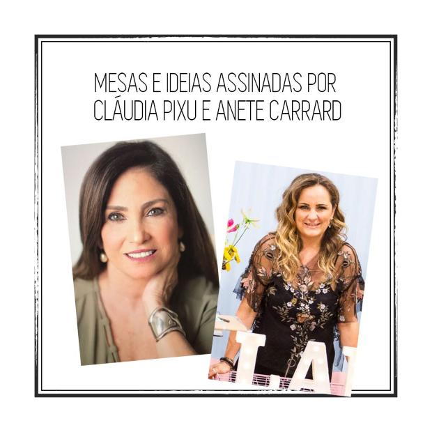 evento anete carrard 4 Mesas assinadas por Cláudia Pixu e Anete Carrard